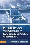 El nuevo templo y la segunda venida: La profecía que señala del regreso de Cristo en esta generación (Spanish Edition) (082975525X) by Jeffrey, Grant R.
