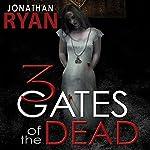 3 Gates of the Dead | Jonathan Ryan