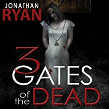 3 Gates of the Dead (       UNABRIDGED) by Jonathan Ryan Narrated by Kaleo Griffith