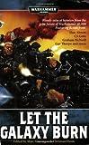 Let the Galaxy Burn (Warhammer 40,000 Novels)