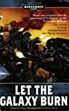 img - for Let the Galaxy Burn (Warhammer 40,000 Novels) book / textbook / text book