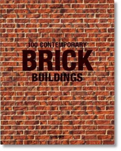 100 Contemporary Brick Buildings  [Jodidio, Philip] (Tapa Dura)