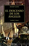 img - for EL DESCENSO DE LOS ANGELES (LA HEREJIA DE HORUS 06) WARHAMMER 40000 book / textbook / text book