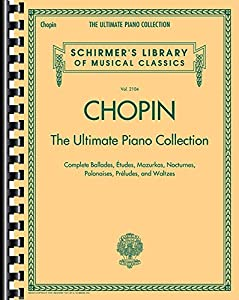 Chopin Frederic Ultimate Piano Collection Schirmer Library Pf Bk (Schirmer's Library of Musical Classics) by G Schirmer, Incorporated