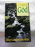 A Thirst for God: Reflections on the Forty-second and Forty-third Psalms (0890661456) by Wirt, Sherwood E.