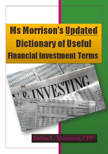 Ms Morrison's Updated Dictionary of Useful Financial Investment Terms