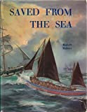 img - for Saved from the Sea: Story of Life Saving Services on the East Anglian Coast by Robert Malster (1974-06-14) book / textbook / text book