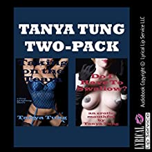Tanya Two Pack: Two Gangbang Erotica Stories Audiobook by Tanya Tung Narrated by Nichelle Gregory