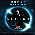 Crater: A Helium-3 Novel (       UNABRIDGED) by Homer Hickam Narrated by Adam Verner