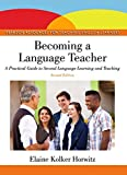 Becoming a Language Teacher: A Practical Guide to Second Language Learning and Teaching (2nd Edition)