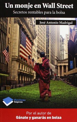 Un monje en Wall Street: Secretos rentables para la bolsa (Empresa (plataforma))
