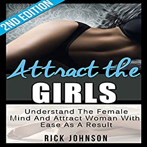 Attract the Girls, 2nd Edition - Charm, Tease and Please Women in a Blink of an Eye Audiobook