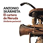 El cartero de Neruda Audiobook by Antonio Skármeta Narrated by Fernando Solís