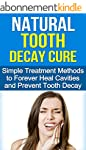 Natural Tooth Decay Cure: Simple Trea...