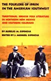The Folklore of Spain in the American Southwest: Traditional Spanish Folk Literature in Northern New Mexico and Southern colorado