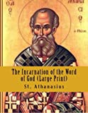 The Incarnation of the Word of God (Large Print)