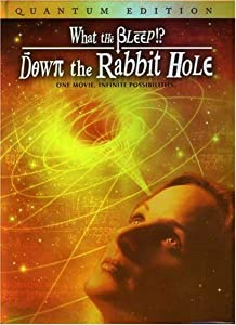 What the Bleep!? - Down the Rabbit Hole (QUANTUM Three-Disc Special Edition)