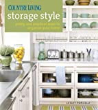 Country Living Storage Style: Pretty and Practical Ways to Organize Your Home