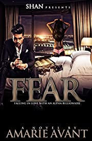 Fear: Falling in Love with An Alpha Billionaire (BWWM Romance)