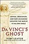 Da Vinci's Ghost: Genius, Obsession,...