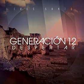 Dios Incomparable Generacion 12