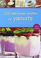 200 délicieuses recettes de yaourts et préparation onctueuse