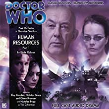 Doctor Who - Human Resources Part 1 Radio/TV Program by Eddie Robson Narrated by Paul McGann, Sheridan Smith, Roy Marsden, Nickolas Grace, Nicholas Briggs
