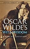Oscar Wildes Wit and Wisdom: A Book of Quotations (Dover Thrift Editions)