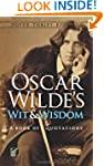 Oscar Wilde's Wit and Wisdom: A Book...