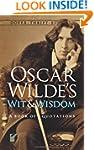 Oscar Wilde's Wit and Wisdom: A Book...