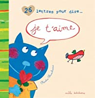 26 Lettres pour dire... Je t'aime par Nadia Bouchama