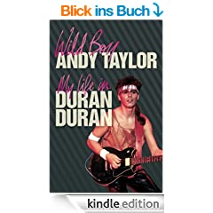 Wild Boy: My Life with Duran Duran (English Edition)