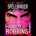 Spellbinder Audiobook by Harold Robbins Narrated by Peter Berkrot