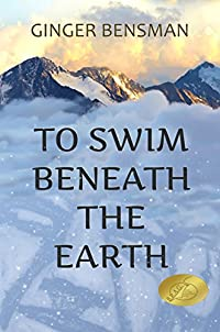 To Swim Beneath The Earth by Ginger Bensman ebook deal