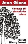 L'homme qui plantait des arbres: Pr�f...