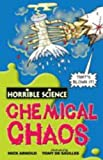 Chemical Chaos (Horrible Science) (0439944503) by Arnold, Nick
