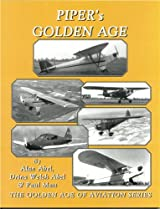 Piper's Golden Age - Golden Age of Aviation Series