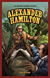 img - for Alexander Hamilton (Jr. Graphic Founding Fathers) book / textbook / text book