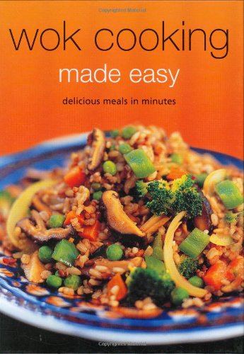Wok Cooking Made Easy: Delicious Meals in Minutes (Learn to Cook Series) by Nongkran Daks