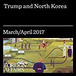 Trump and North Korea   John Delury
