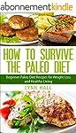 How To Survive The Paleo Diet: Beginn...