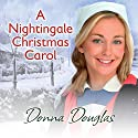 A Nightingale Christmas Carol: Nightingale Girls, Book 8 Audiobook by Donna Douglas Narrated by Penelope Freeman