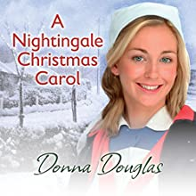 A Nightingale Christmas Carol: Nightingale Girls, Book 8 | Livre audio Auteur(s) : Donna Douglas Narrateur(s) : Penelope Freeman