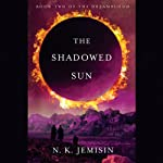 The Shadowed Sun: Dreamblood, Book 2 (       UNABRIDGED) by N. K. Jemisin Narrated by Sarah Zimmerman