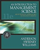 An Introduction to Management Science: Quantitative Approaches to Decision Making (with CD-ROM and InfoTrac®) (0324202318) by David R. Anderson