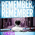 Remember, Remember Audiobook by Lisa Cutts Narrated by Deryn Edwards