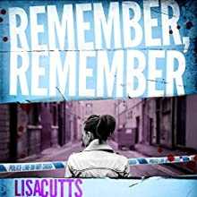 Remember, Remember (       UNABRIDGED) by Lisa Cutts Narrated by Deryn Edwards