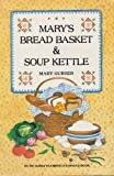 img - for Mary's Bread Basket and Soup Kettle by Gubser, Mary (1985) Paperback book / textbook / text book