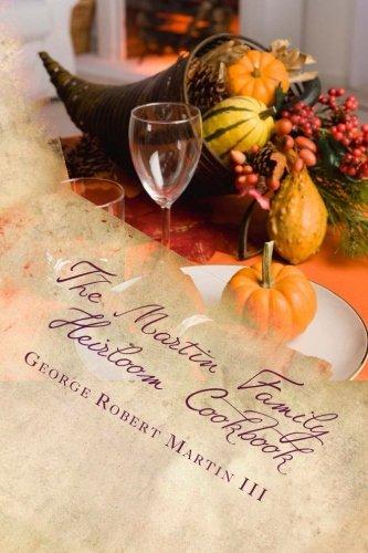 The Martin Family Heirloom Cookbook