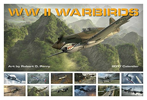 World War II Warbirds 2017 Calendar
